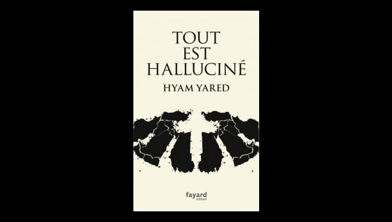 Coup de coeur pour le roman Tout est halluciné de Hyam Yared sur le blog de l'IMA