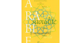 Arabie saoudite. L'incontournable Jacques-Jocelyn Paul, Riveneuve éditions