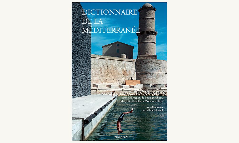 Dictionnaire de la Méditerranée, Actes Sud 2016